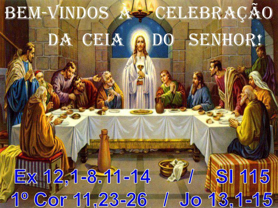 BEM-VINDOS À CELEBRAÇÃO DA CEIA DO SENHOR!