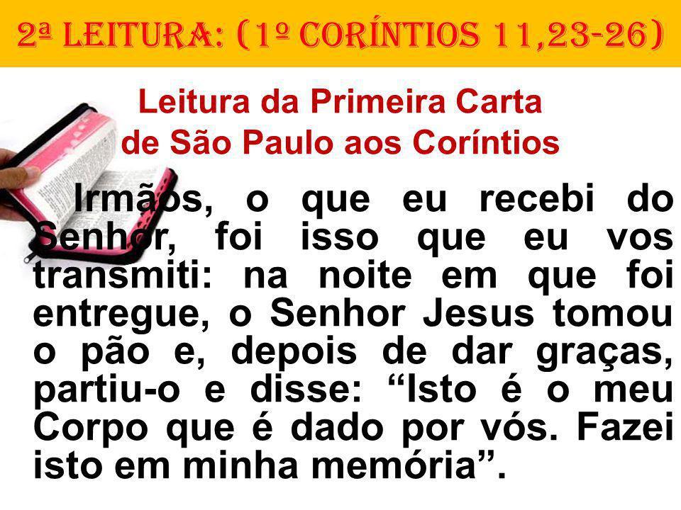 2ª LEITURA: (1º CorÍNTIOS 11,23-26)