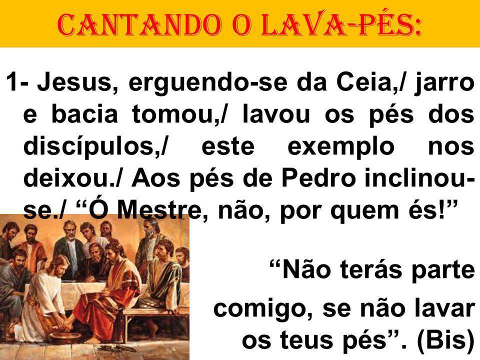 CANTANDO O LAVA-PÉS:
