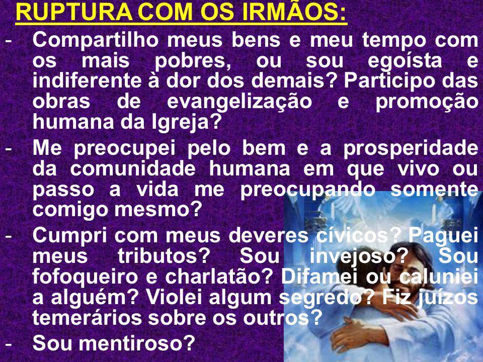 RUPTURA COM OS IRMÃOS: