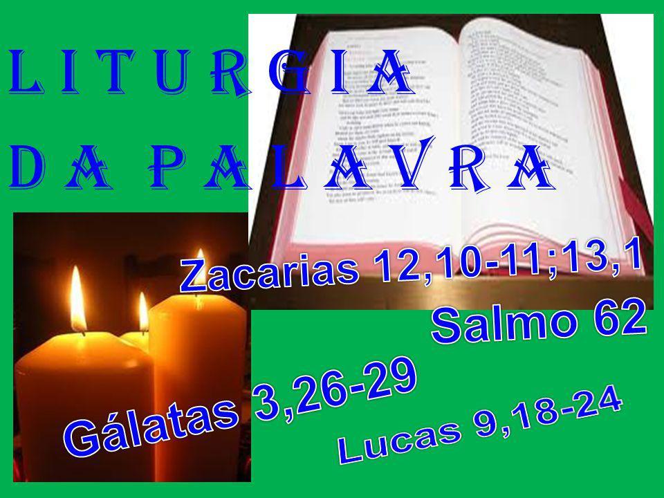 l i t u r g i a D a P a l a v r a Salmo 62 Gálatas 3,26-29