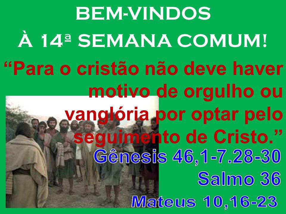 BEM-VINDOS À 14ª SEMANA COMUM