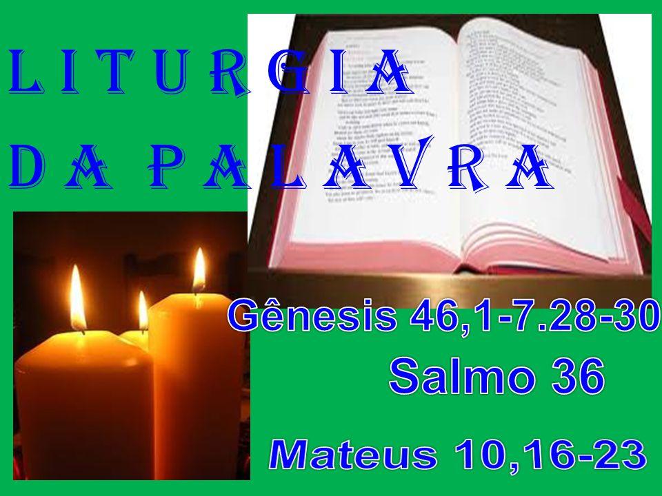 l i t u r g i a D a P a l a v r a Salmo 36 Mateus 10,16-23
