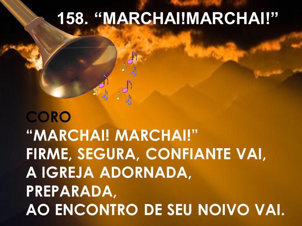 158. MARCHAI!MARCHAI! Marchai! Marchai!