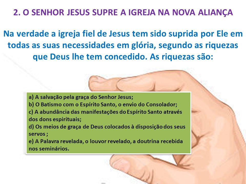 2. O SENHOR JESUS SUPRE A IGREJA NA NOVA ALIANÇA