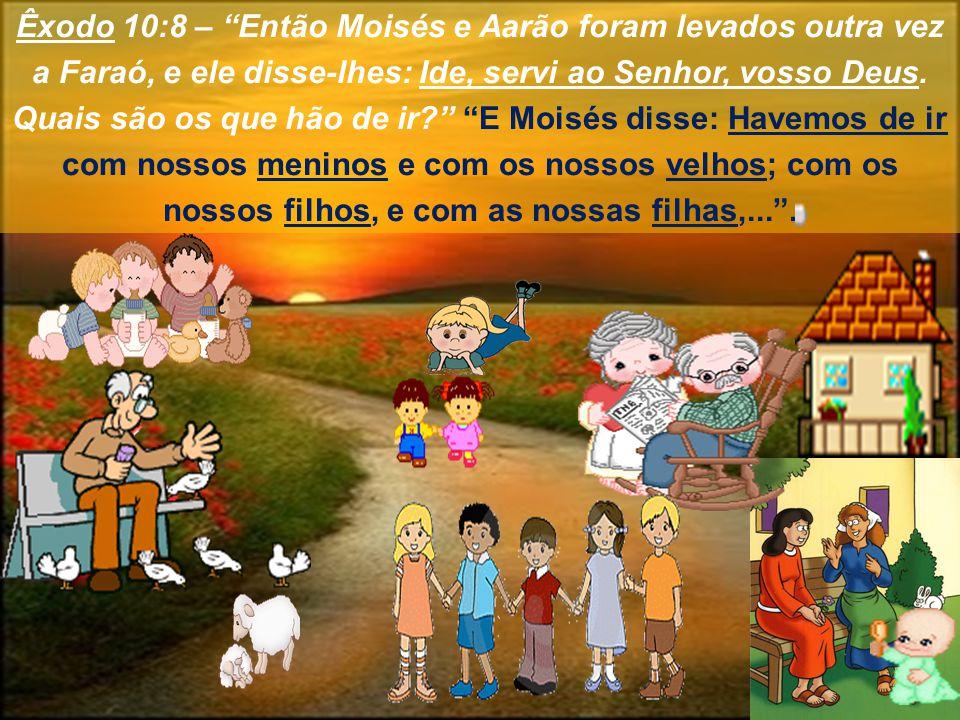 Êxodo 10:8 – Então Moisés e Aarão foram levados outra vez a Faraó, e ele disse-lhes: Ide, servi ao Senhor, vosso Deus.