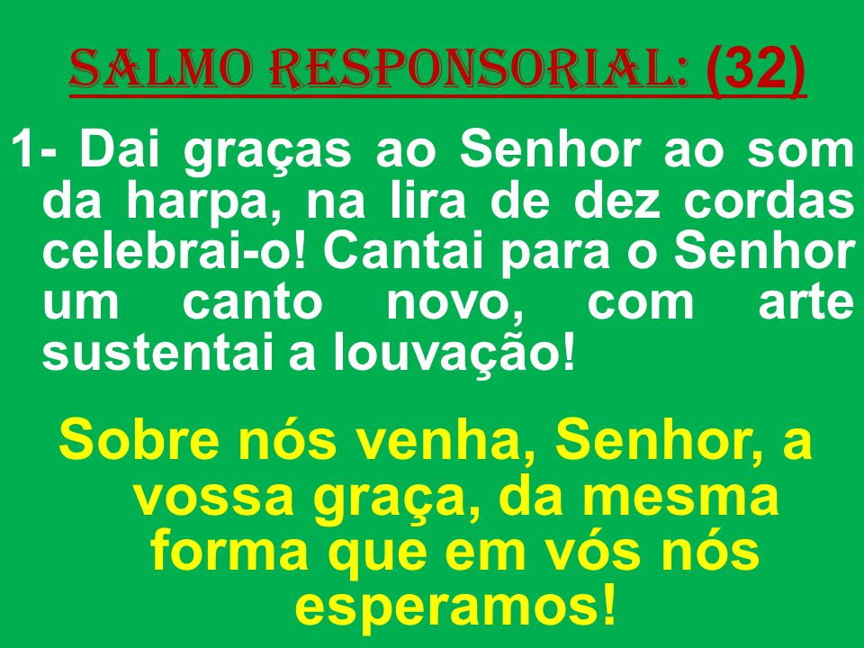salmo responsorial: (32)