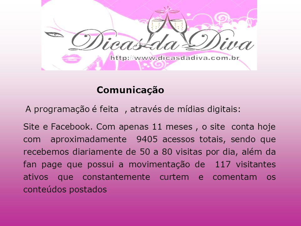 Comunicação A programação é feita , através de mídias digitais: