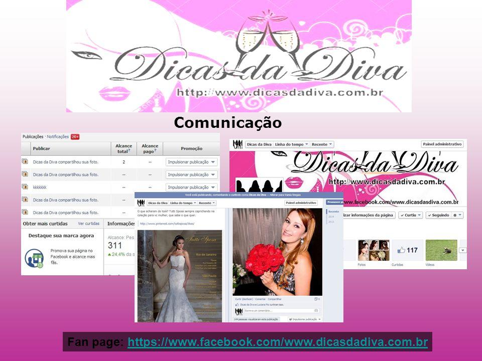 Comunicação Fan page: https://www.facebook.com/www.dicasdadiva.com.br