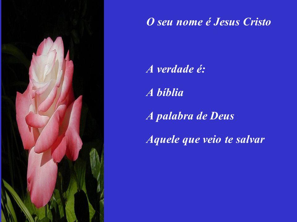 O seu nome é Jesus Cristo