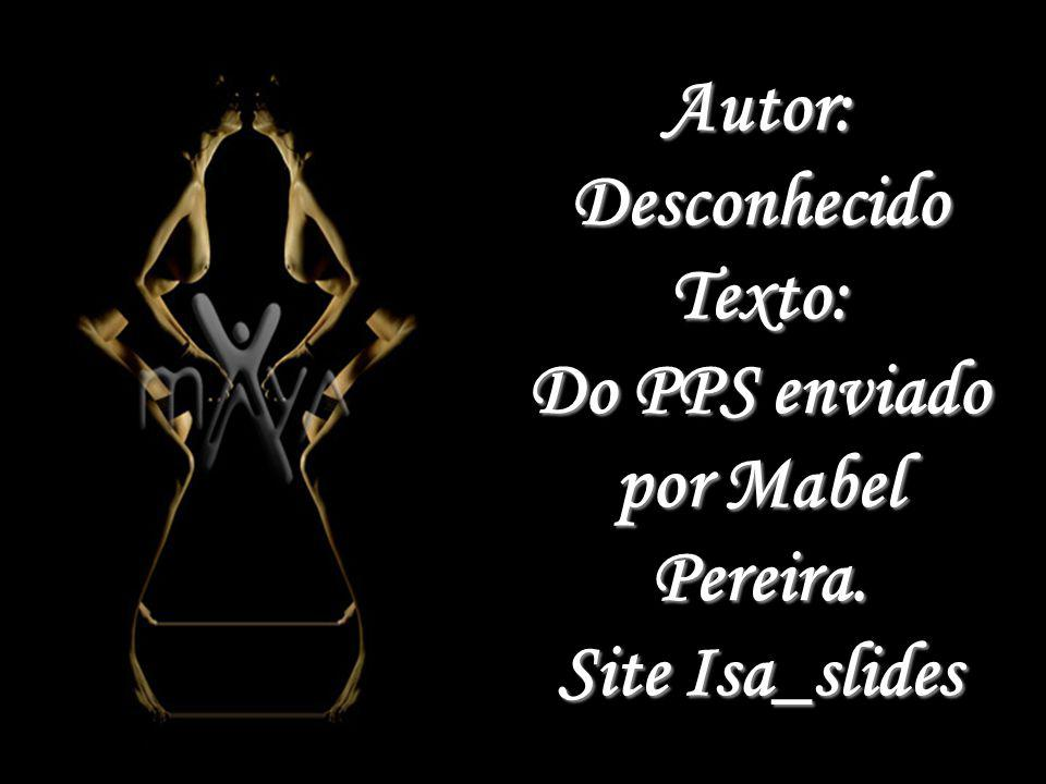 Autor: Desconhecido Texto: Do PPS enviado por Mabel Pereira