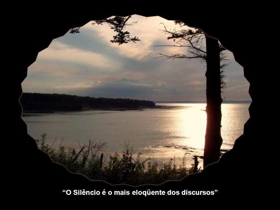 O Silêncio é o mais eloqüente dos discursos