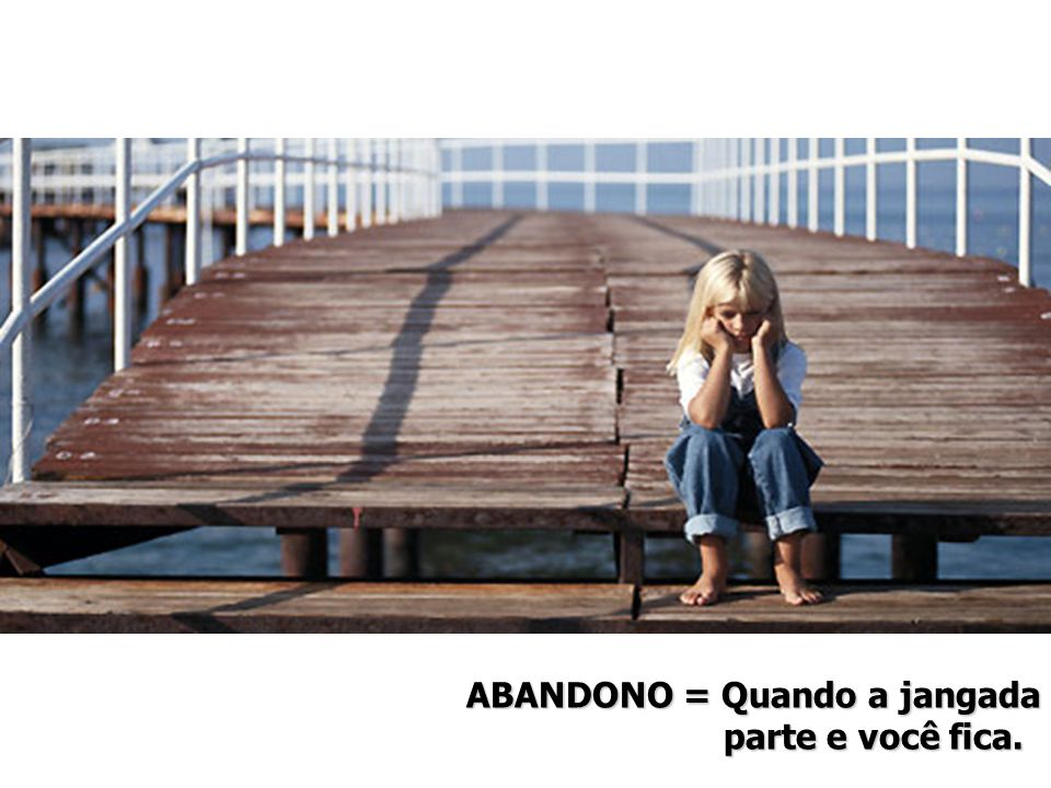 ABANDONO = Quando a jangada