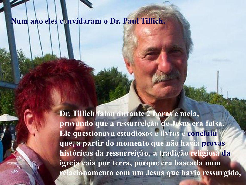 Num ano eles convidaram o Dr. Paul Tillich.