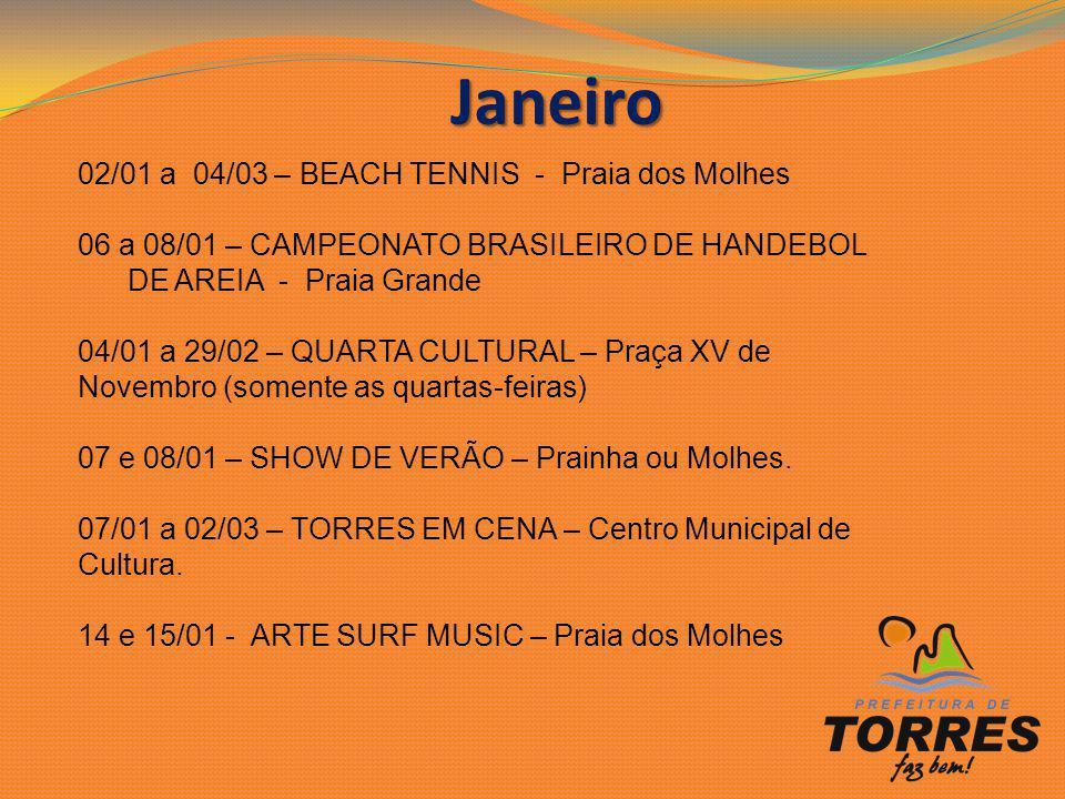 Janeiro 02/01 a 04/03 – BEACH TENNIS - Praia dos Molhes