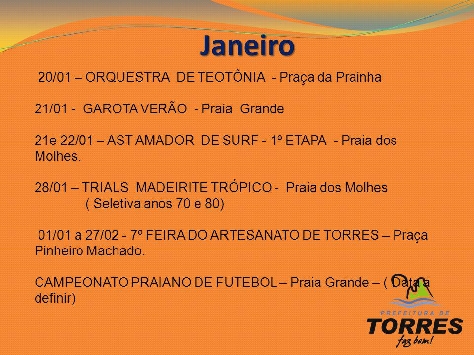 Janeiro 20/01 – ORQUESTRA DE TEOTÔNIA - Praça da Prainha