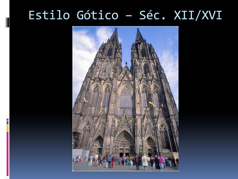 Estilo Gótico – Séc. XII/XVI