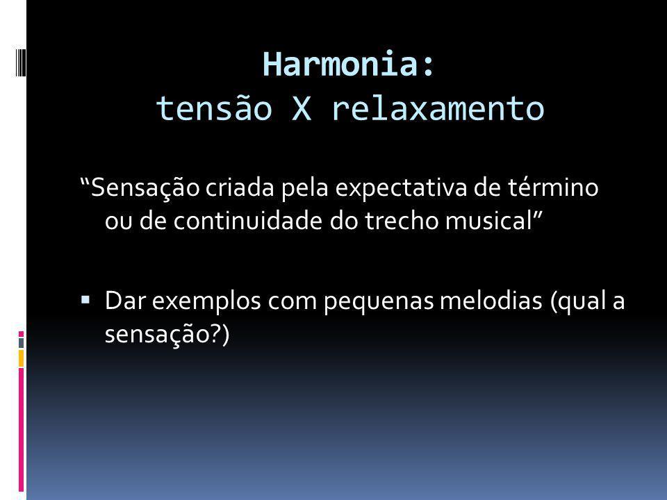 Harmonia: tensão X relaxamento