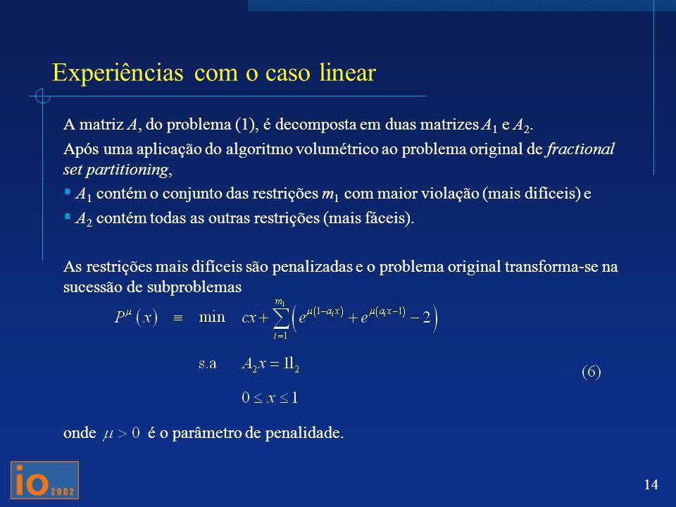 Experiências com o caso linear