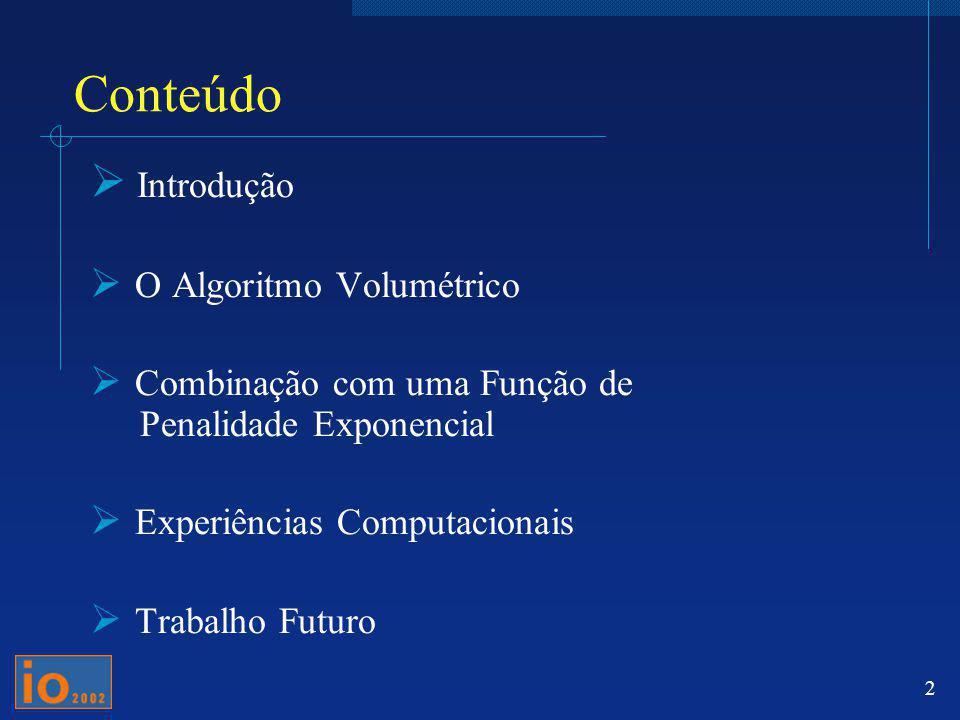 Conteúdo Introdução O Algoritmo Volumétrico