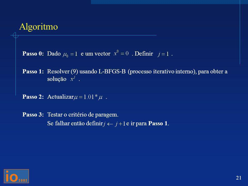 Algoritmo Passo 0: Dado e um vector . Definir .