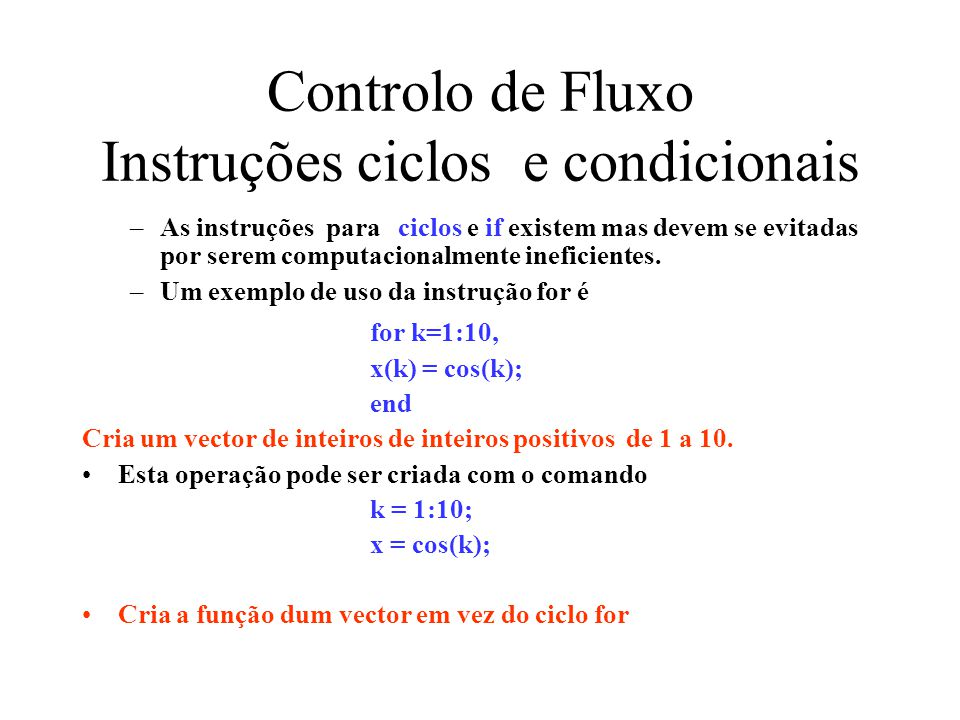 Controlo de Fluxo Instruções ciclos e condicionais