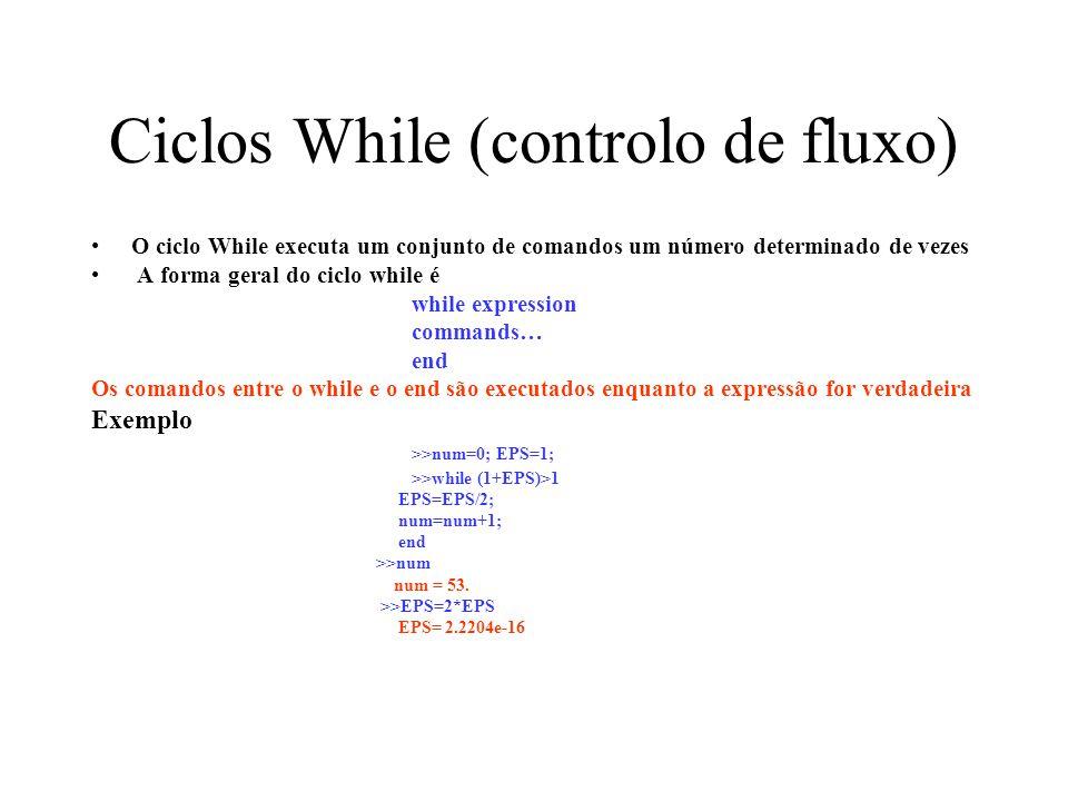 Ciclos While (controlo de fluxo)