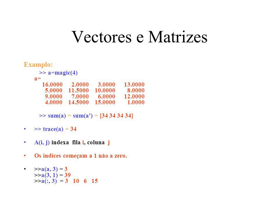 Vectores e Matrizes Examplo: