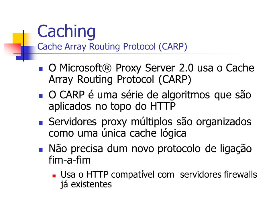 Caching Cache Array Routing Protocol (CARP)