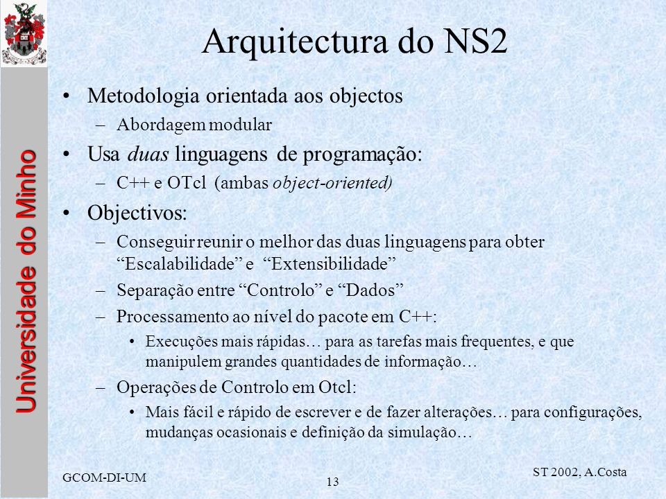 Arquitectura do NS2 Metodologia orientada aos objectos