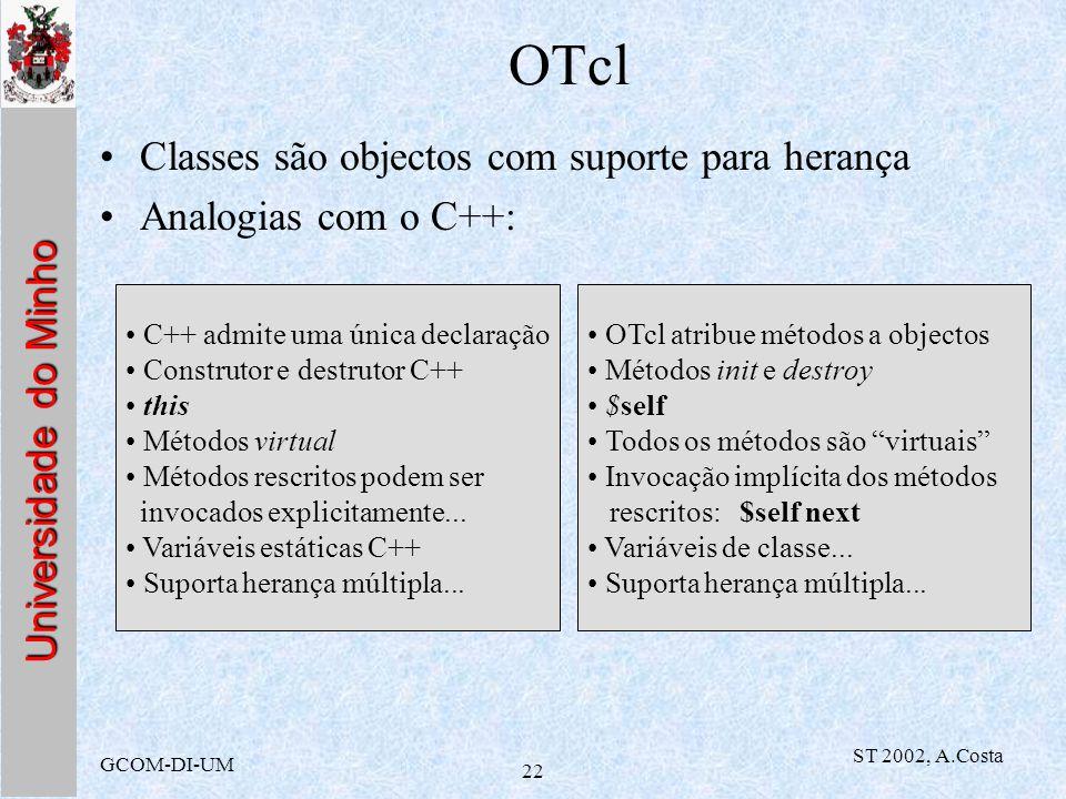 OTcl Classes são objectos com suporte para herança