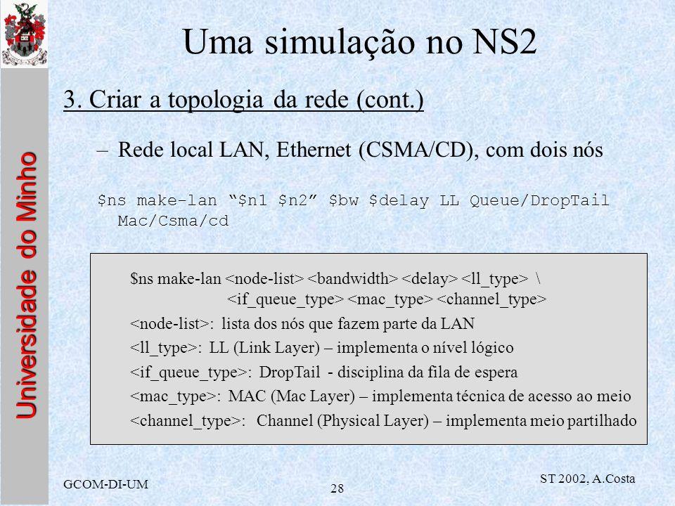 Uma simulação no NS2 3. Criar a topologia da rede (cont.)