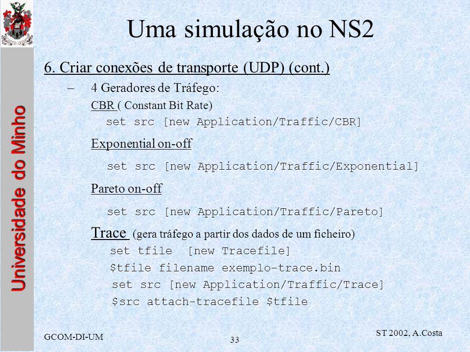 Uma simulação no NS2 6. Criar conexões de transporte (UDP) (cont.)