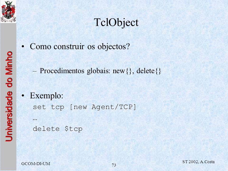 TclObject Como construir os objectos Exemplo: