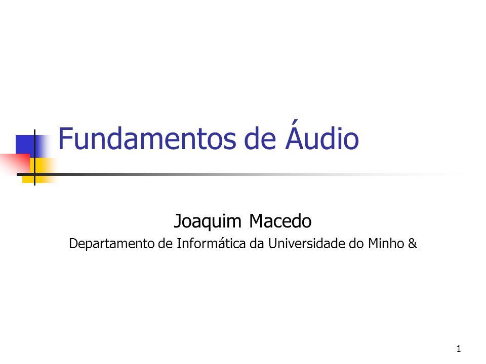 Joaquim Macedo Departamento de Informática da Universidade do Minho &