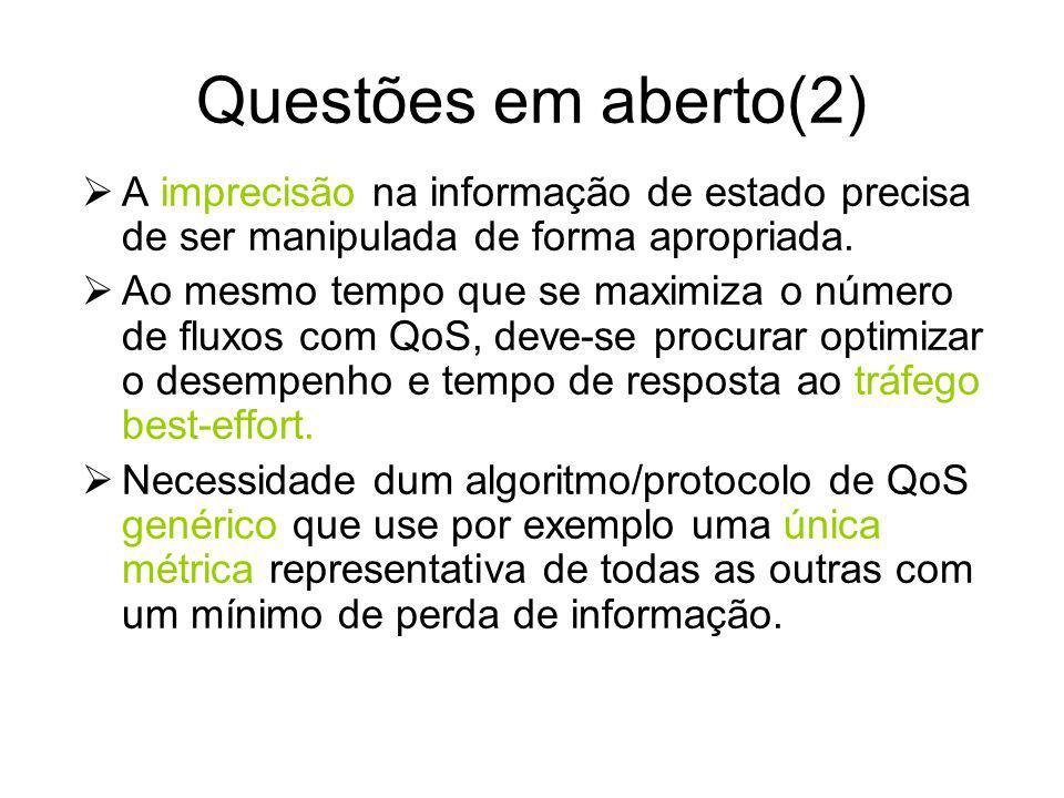 Questões em aberto(2) A imprecisão na informação de estado precisa de ser manipulada de forma apropriada.