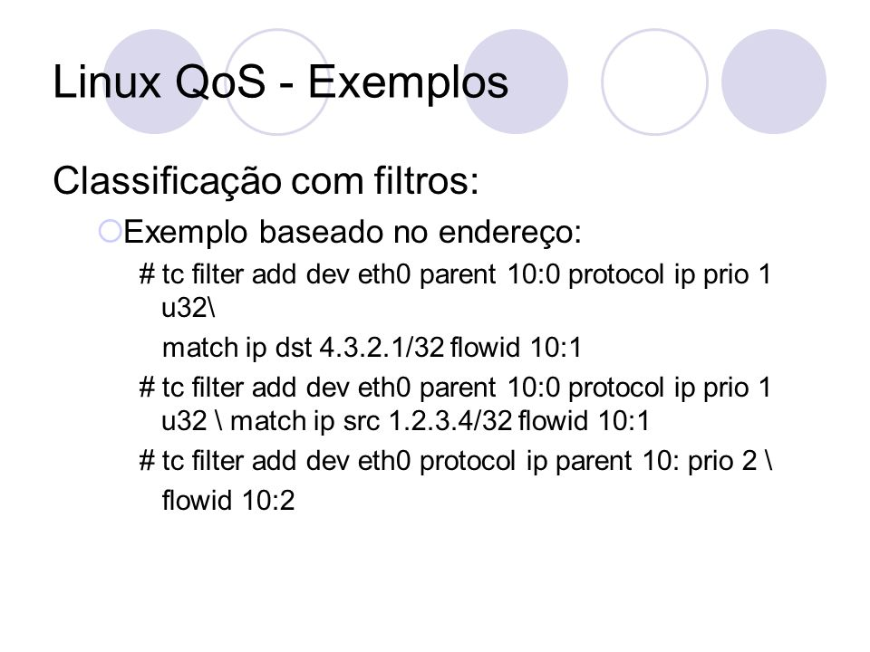 Linux QoS - Exemplos Classificação com filtros: