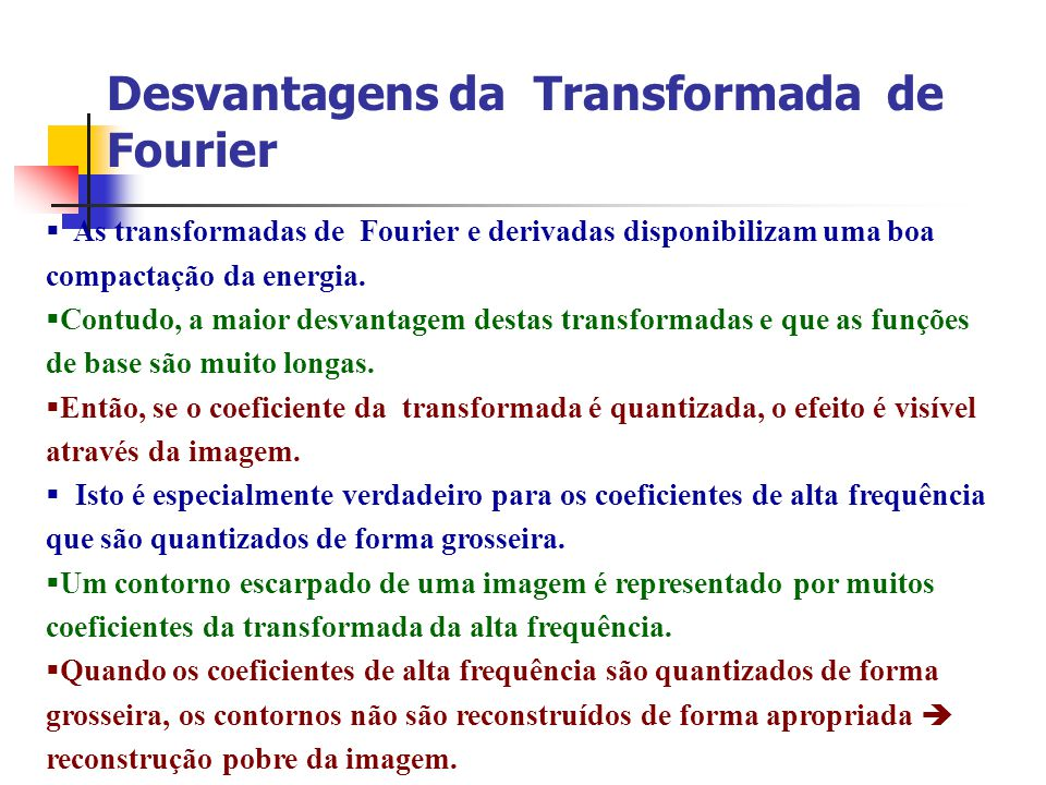Desvantagens da Transformada de Fourier