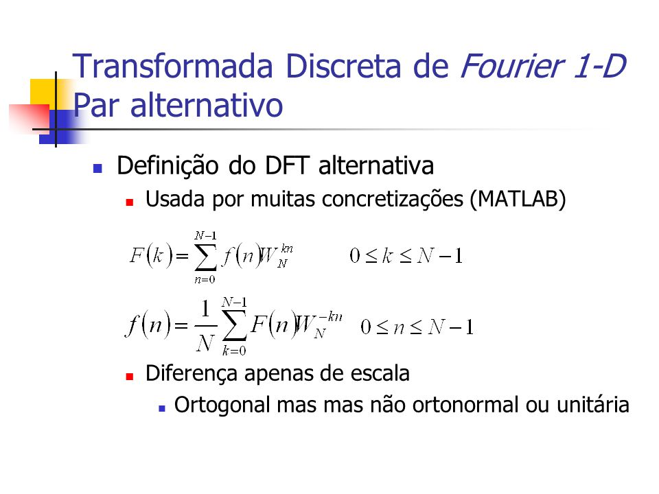 Transformada Discreta de Fourier 1-D Par alternativo