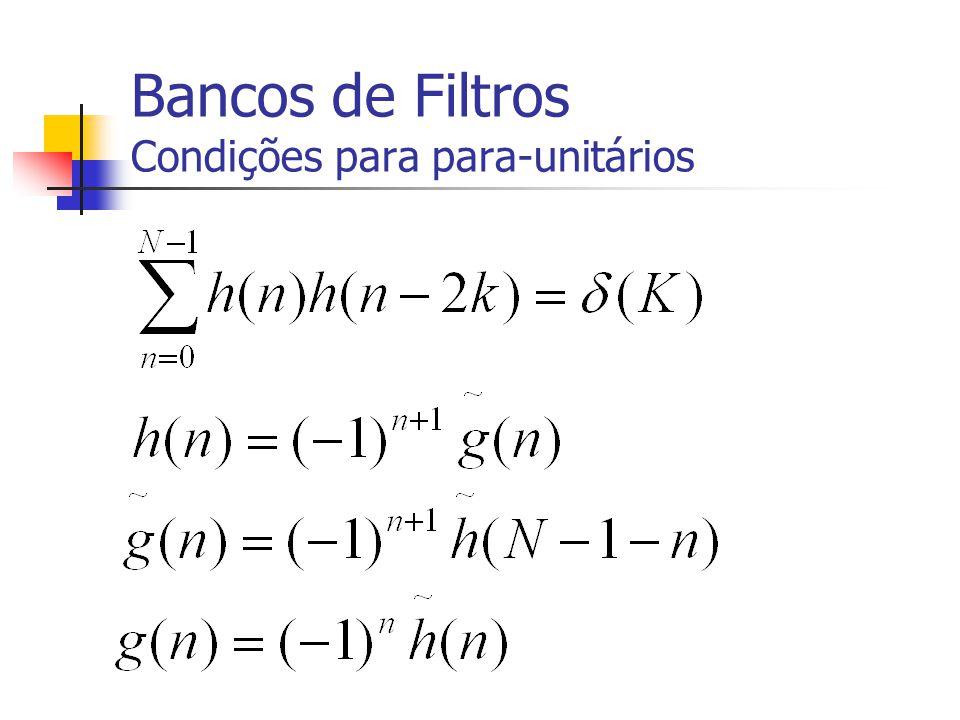 Bancos de Filtros Condições para para-unitários