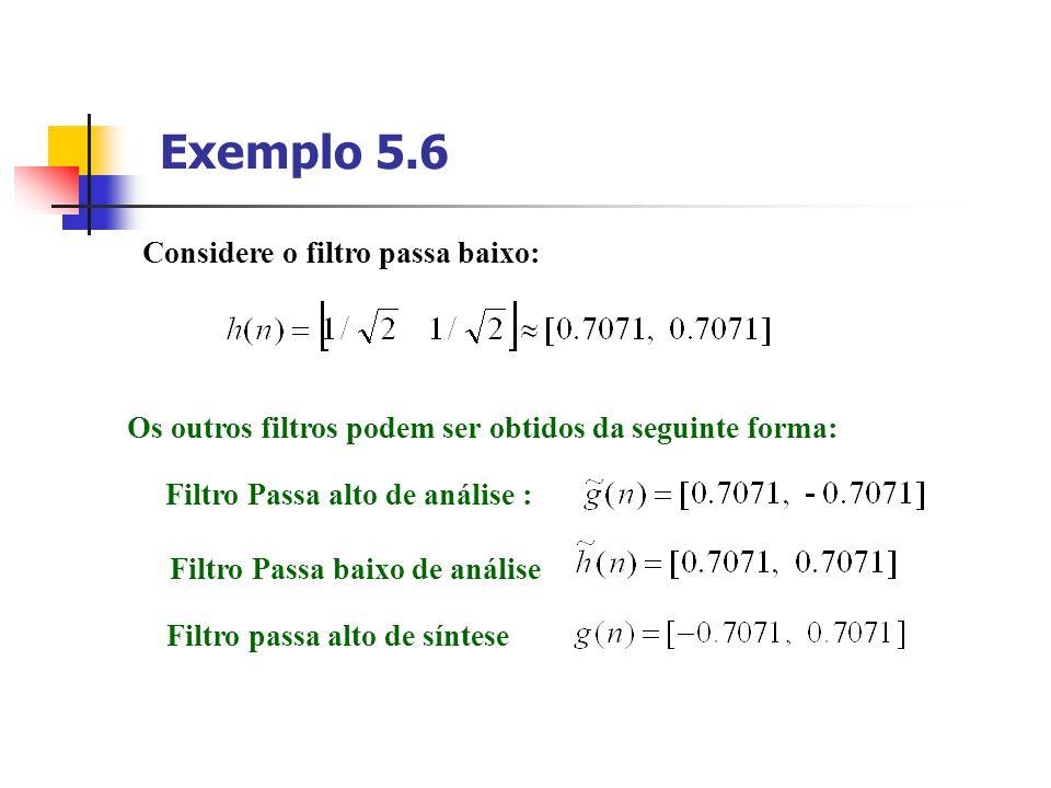 Exemplo 5.6 Considere o filtro passa baixo: