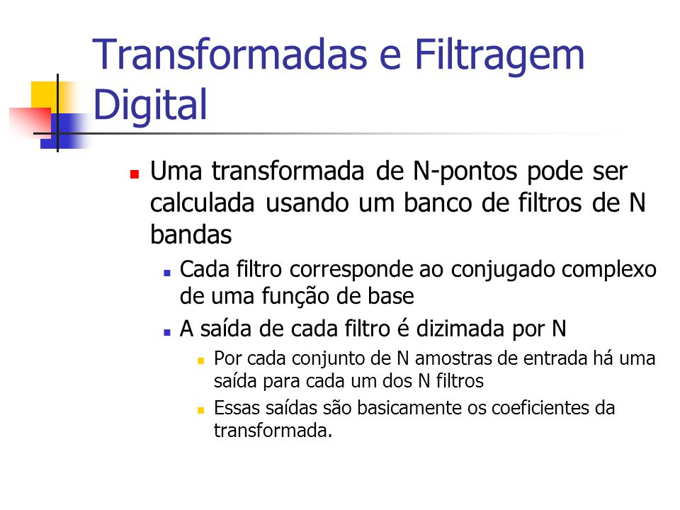Transformadas e Filtragem Digital