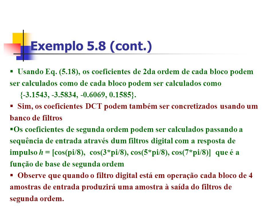 Exemplo 5.8 (cont.) Usando Eq. (5.18), os coeficientes de 2da ordem de cada bloco podem ser calculados como de cada bloco podem ser calculados como.
