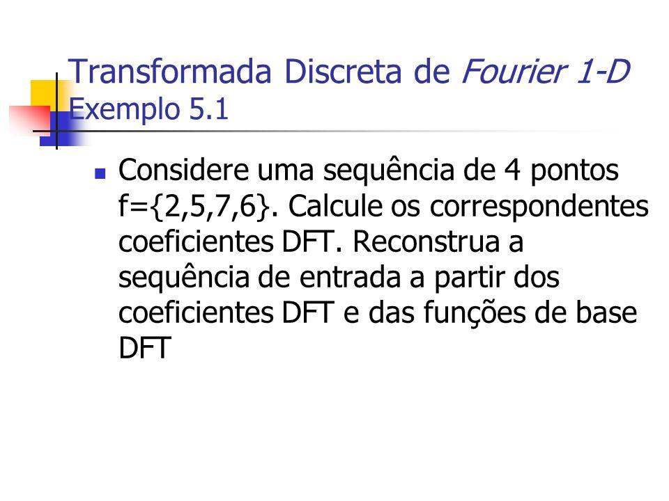 Transformada Discreta de Fourier 1-D Exemplo 5.1
