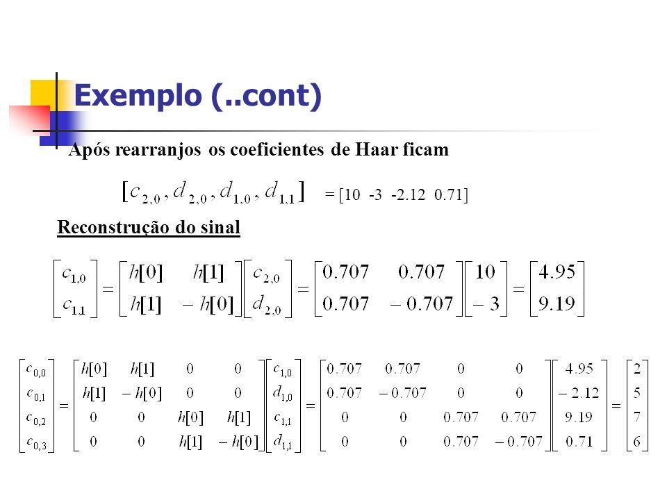 Exemplo (..cont) Após rearranjos os coeficientes de Haar ficam