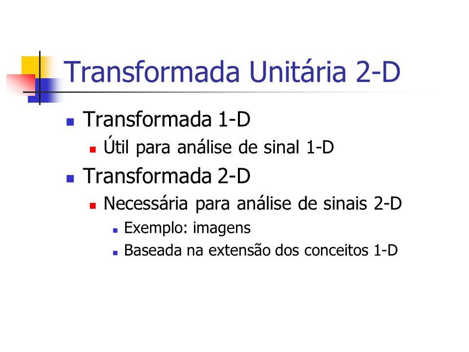 Transformada Unitária 2-D