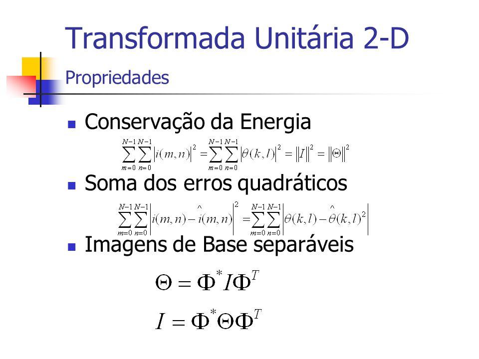 Transformada Unitária 2-D Propriedades