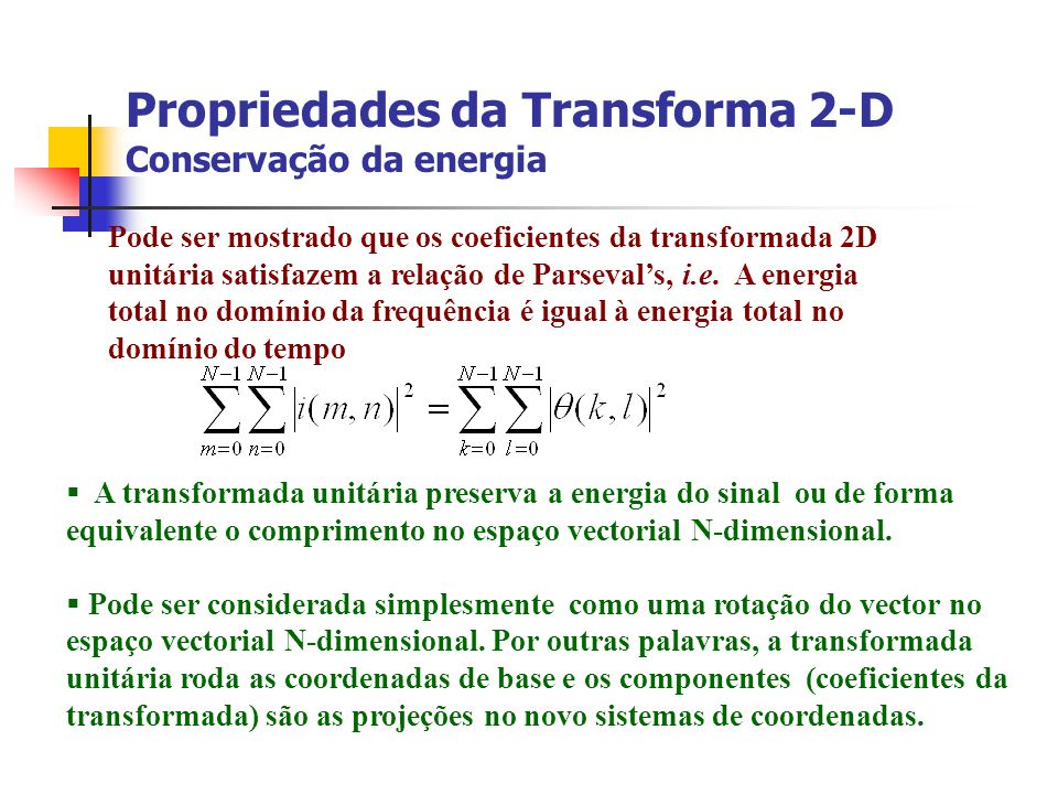Propriedades da Transforma 2-D Conservação da energia