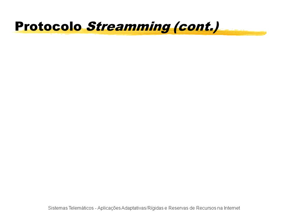 Protocolo Streamming (cont.)