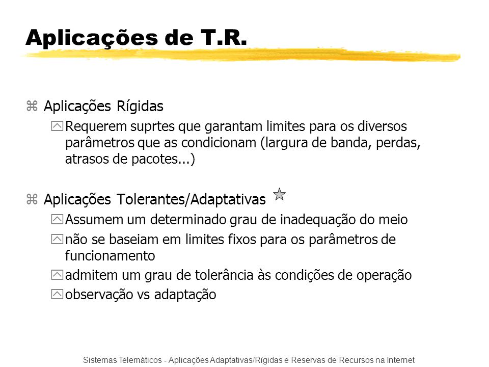 Aplicações de T.R. Aplicações Rígidas